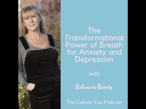 Transformational Breath Work With Rebecca Dennis - The Calmer You Podcast