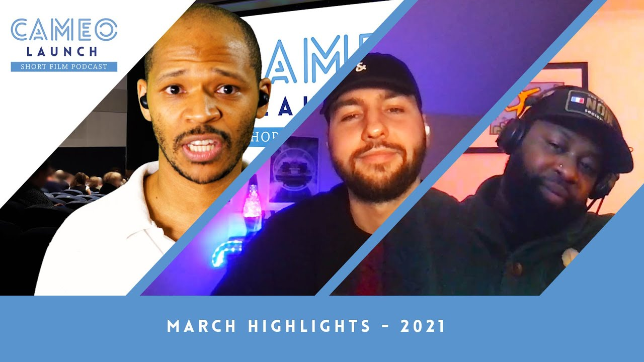 Cameo Launch Short Film Podcast | March Highlights - 2021