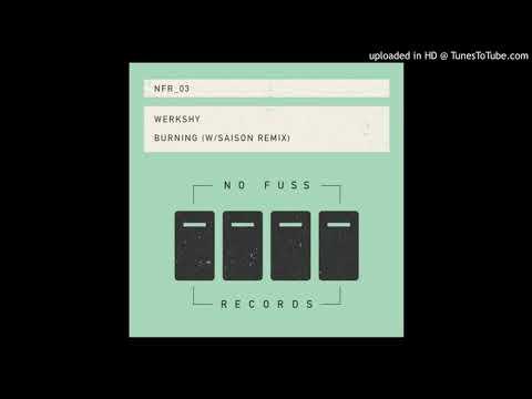Werkshy - Burning (Saison Remix)