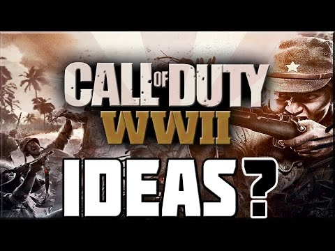 IDEAS FOR CALL OF DUTY WORLD WAR 2!