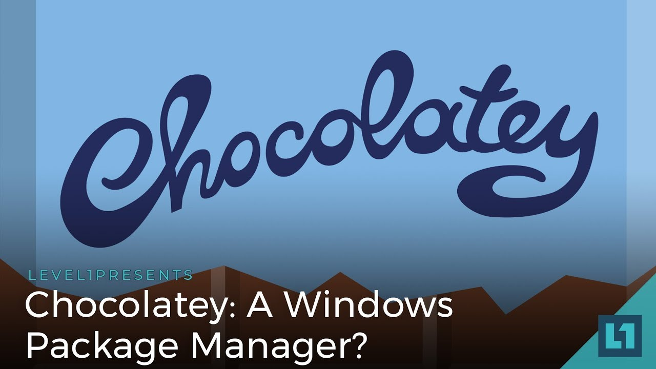 Chocolatey: A Windows Package Manager? | Level One Techs