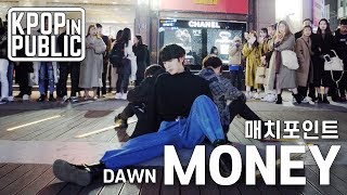 [KPop in Public] DAWN(던) 'MONEY(머니)' 안무 Dance Cover by MATCHPOINT