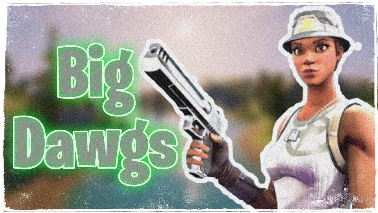 Big dawgs/ montaje de Fortnite 🥖