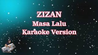 Zizan- Masa Lalu (Karaoke Lirik Tanpa Vocal)