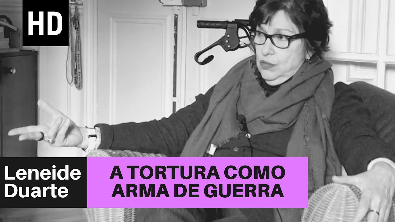 A tortura como arma de guerra | Leneide Duarte-Plon