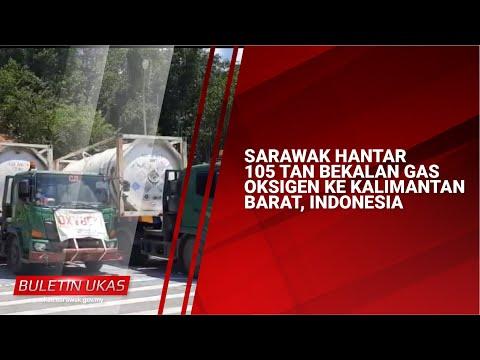 #KlipBuletinUKAS Sarawak Hantar 105 Tan Bekalan Gas Oksigen Ke Kalimantan Barat, Indonesia