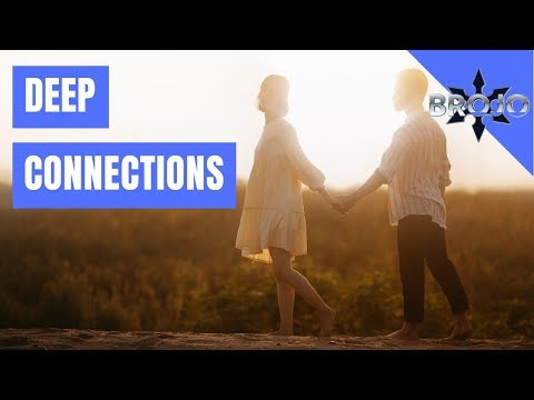 How to Create a Deep Social Connections and Meaningful Relationships
