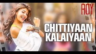Gambar cover 'Chittiyaan Kalaiyaan' FULL SONG   Roy   Meet Bros Anjjan Kanika Kapoor