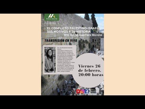 El Conflicto Palestino-Israelí. Sus Motivos Y Su Historia