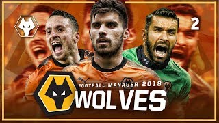MANCHESTER UNITED! | Wolves #2 | FOOTBALL MANAGER 2018 LET'S PLAY