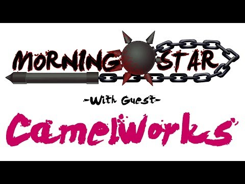 Morning Star Episode 4 - Camelworks
