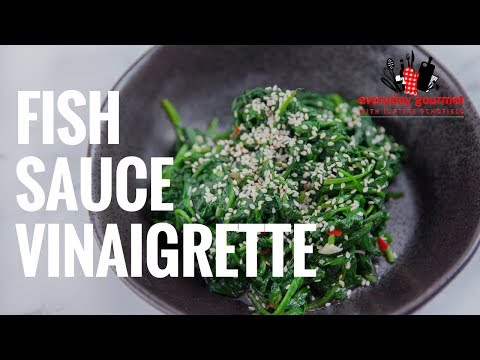 Fish Sauce Vinaigrette | Everyday Gourmet S8 E22