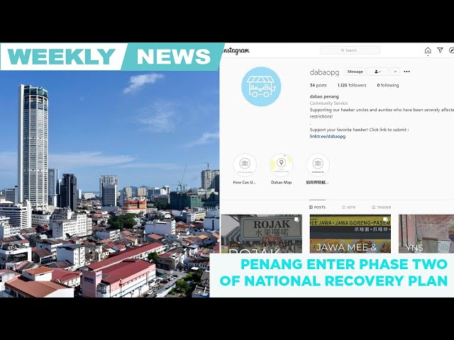 Weekly news round up. Penang is entering phase 2 of the National Recovery Plan (NRP). 📺👇🏼