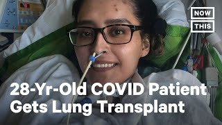Woman Receives Double-Lung Transplant After Fighting COVID-19 | NowThis