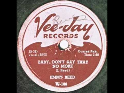 JIMMY REED   Baby, Don't Say That No More   MAR '56