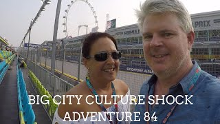 Big City Culture Shock, SINGAPORE, MALAYSIA and a Grand Prix! Adventure 84