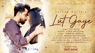 Lut Gaye (Official Video) Emraan Hashmi Jubin Nautiyal, Faizan malik | Shalu Lut Gaya