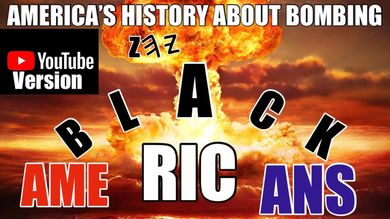 AMERICAN HISTORY OF BOMBING BLACK PEOPLE