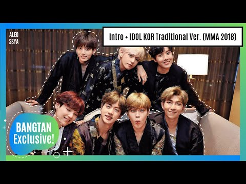 [MMA 2018] BTS (방탄소년단) 'Intro + IDOL Traditional Ver.' (Clean Version By ALEOSSYA)