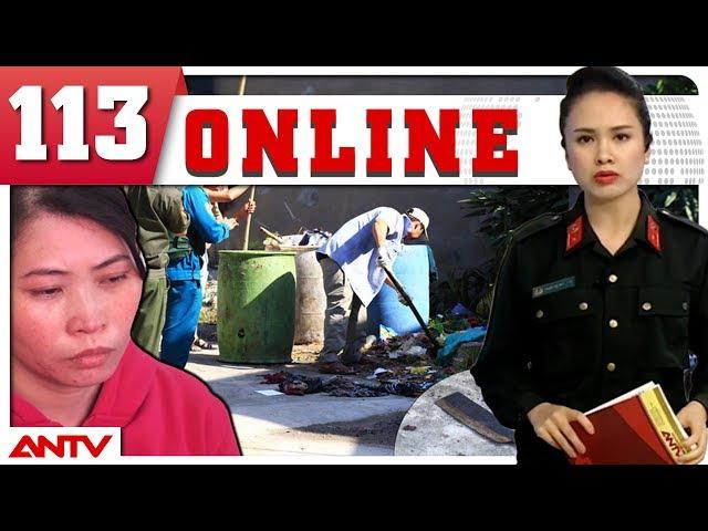 Bản tin 113 Online mới nhất ngày 23/08/2018 | Tin tức | Tin tức mới nhất | ANTV
