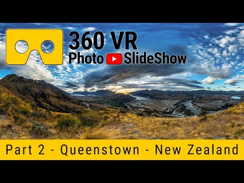 Part 2 - 360 VR Photo Experience in Queenstown Lakes District, New Zealand