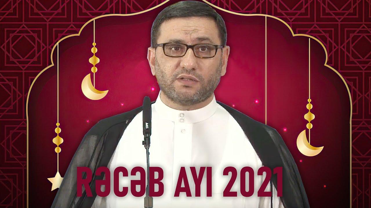 Şaban ayı 2021 - Hacı Şahin - Bu Ayın Orucu,Zikrləri,Namazları,Əməlləri 2021