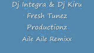 Dj Integra & Dj Kiru - Aile Aile Remix (Fresh Tunez Productionz)
