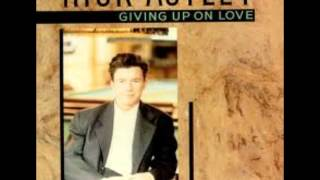Giving Up On Love (Extended) Rick Astley