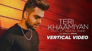 Teri Khaamiyan | Vertical Lyrical Video | AKHIL | Jaani | B Praak | Latest Songs 2018
