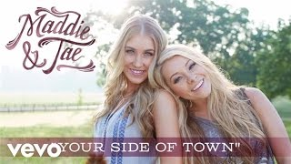 Maddie & Tae - Your Side Of Town (Audio)