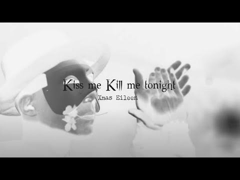 Xmas Eileen - Kiss me Kill me tonight (OFFICIAL VIDEO)