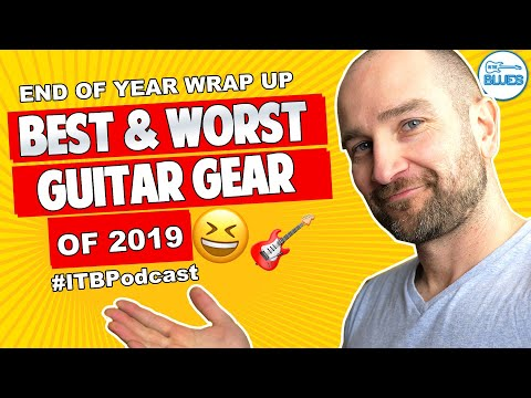 The Best and Worst Guitar Gear of 2019 - My Annual Recap