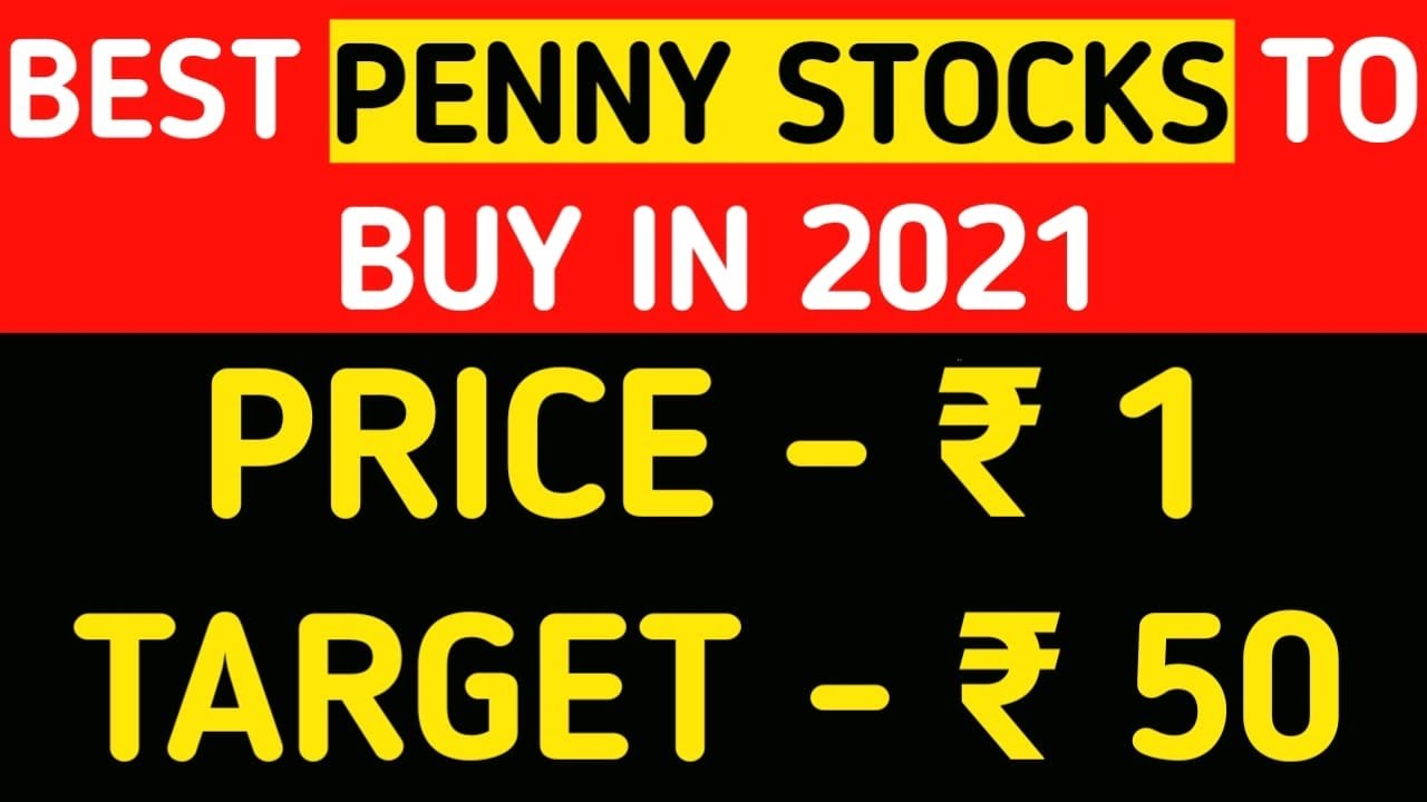 Best Penny Stocks to Buy now in 2021   Shares Under Rs 1 ...