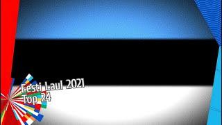 Eesti Laul 2021🇪🇪 I Top 24 I Eurovision 2021