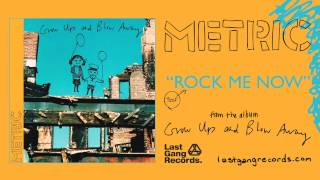 Watch Metric Rock Me Now video