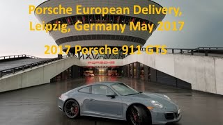 2017 Porsche 911 GTS European Delivery at Leipzig  Pickup Video