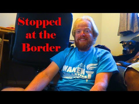 TJV - AMERICAN INTERROGATED AT CANADIAN BORDER - #1196