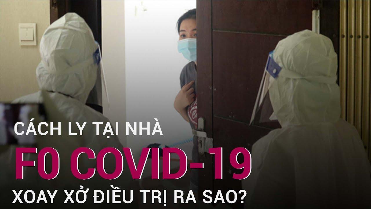 """F0 cách ly tại nhà """"loay hoay"""" tìm cách điều trị Covid-19"""