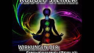 Rudolf Steiner: Wirkungen der Einweihung (1)