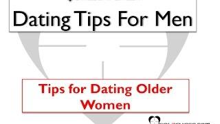 Dating Tips For Men   Tips For Dating Older Women