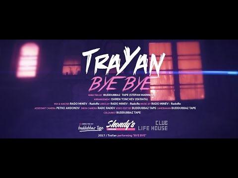 TraYan -  Bye Bye [Official HD Video]