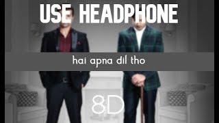 Hai Apna Dil (8Dsong)| The Xpose l Himesh Reshammiya, Yo Yo Honey Singh