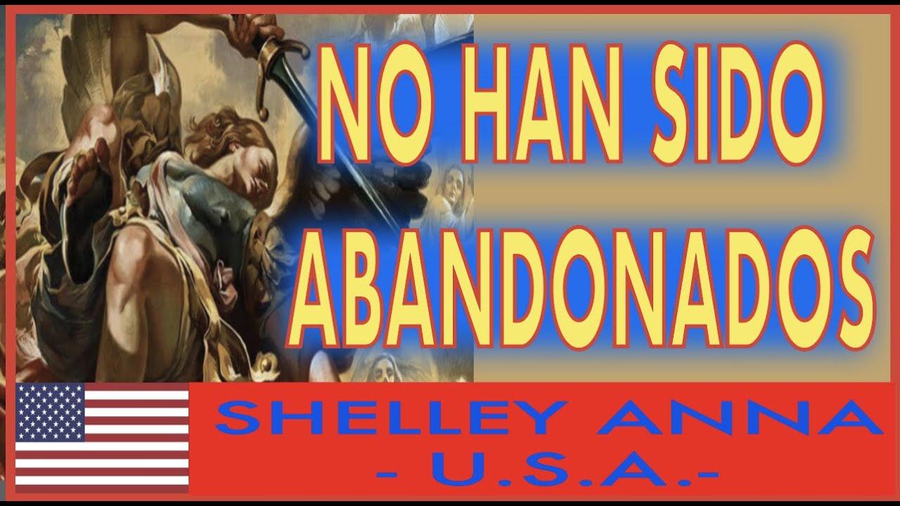 NO HAN SIDO ABANDONADOS - MENSAJE DE SAN MIGUEL  ARCANGEL A SHELLEY ANNA - 11 OCTUBRE 2021