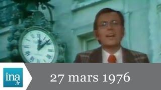 20h Antenne 2 du 27 mars 1976 - Adoptez l'heure d'été - Archive INA