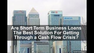 Short term business loans (Advantages, disadvantages, types and the alternative)