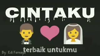 Status WhatsApp Lagu Kekinian ~ Cinta Terbaik(Romantis)