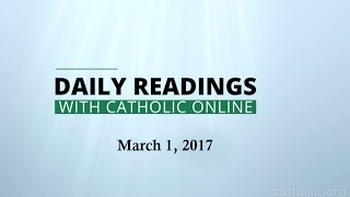 Daily Reading for Wednesday, March 1st, 2017 HD