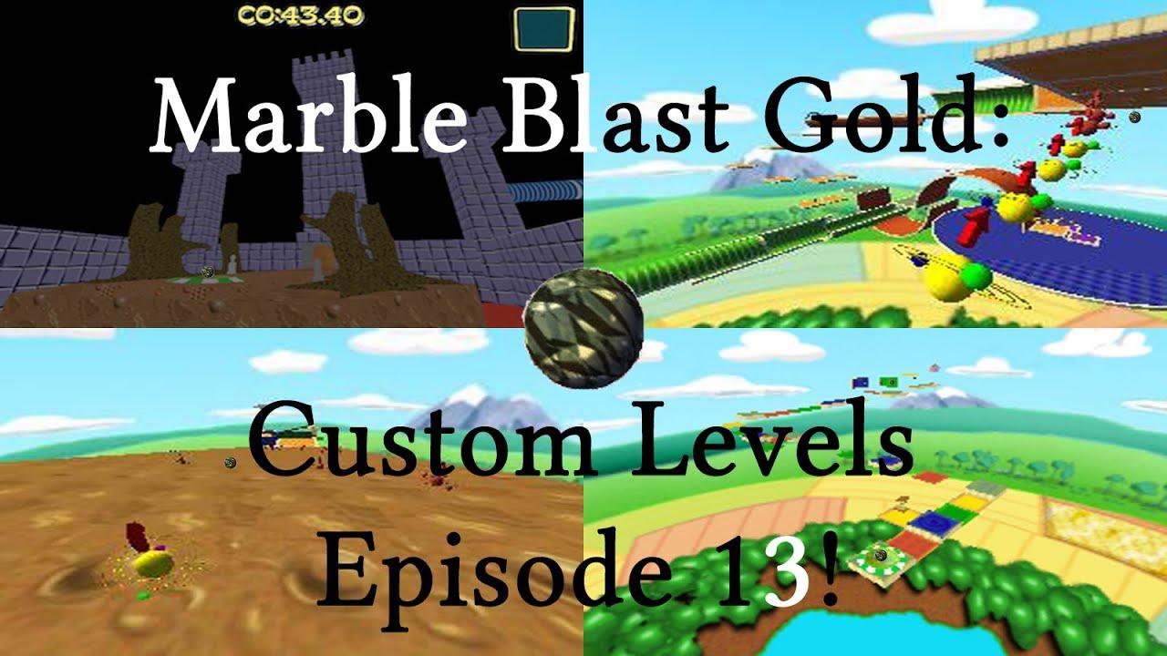 Marble Blast Gold Custom Levels Episode 13 Youtube