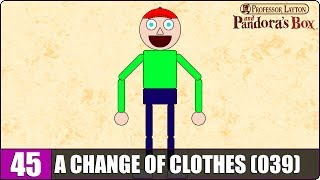 A CHANGE OF CLOTHES (039)   Professor Layton & Pandora's Box - #45