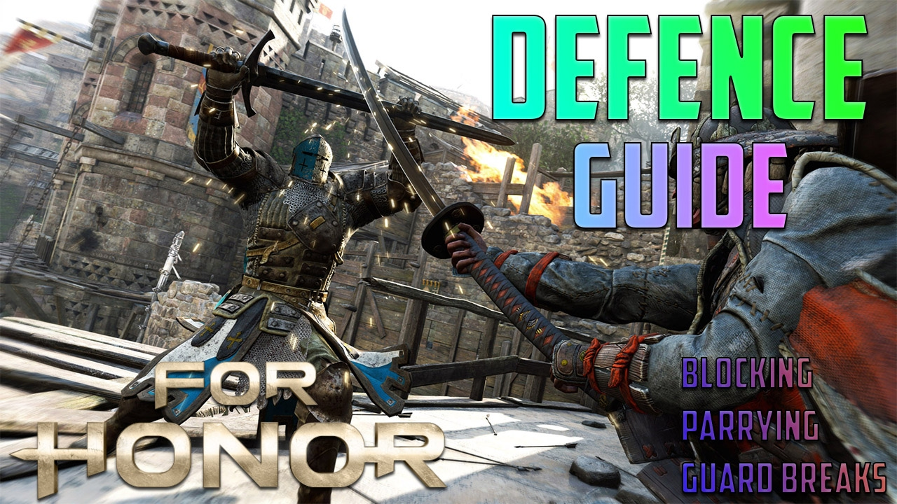 For Honor Defense Guide - How to Counter Guard Break - How to Parry - For  Honor Tips and Tricks